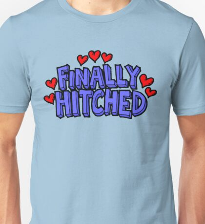 """Wedding Just Married """"Finally Hitched"""" Unisex T-Shirt"""