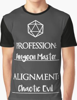 Dungeon masters are chaotic evil Graphic T-Shirt