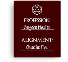 Dungeon masters are chaotic evil Canvas Print