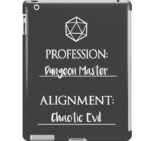 Dungeon masters are chaotic evil iPad Case/Skin
