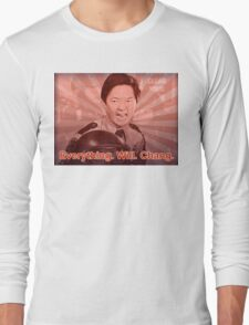 Everything. Will. Chang. Long Sleeve T-Shirt