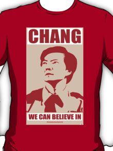 Chang We Can Believe In T-Shirt