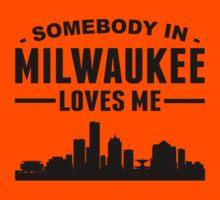 Somebody In Milwaukee Loves Me Kids Tee