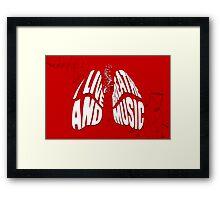 I Live and Breathe Music Framed Print