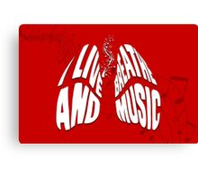 I Live and Breathe Music Canvas Print