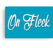 On Fleek Canvas Print