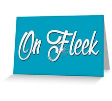 On Fleek Greeting Card