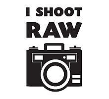 I Shoot RAW - Black Photographic Print