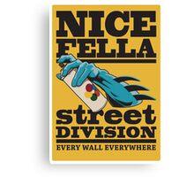 NICE FELLA - STREET DIVISION Canvas Print