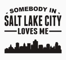 Somebody In Salt Lake City Loves Me Kids Tee