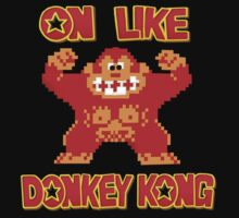 On Like Donkey Kong by Cliff Vestergaard