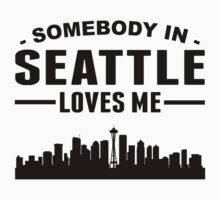 Somebody In Seattle Loves Me Kids Clothes