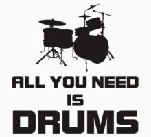 All You Need Is Drums Kids Tee