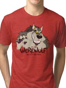 You Say Werewolf Like It's a Bad Thing, Ver. 2.0 (Light Colors) Tri-blend T-Shirt
