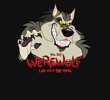 You Say Werewolf Like It's a Bad Thing, Ver. 2.0 (Dark Colors) Unisex T-Shirt