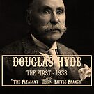 Douglas Hyde - The First President of IRELAND by Mark Hyland