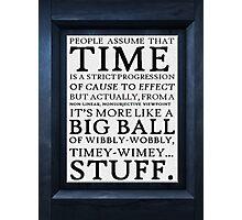 Wibbly-Wobbly, Timey-Wimey.. Stuff! Photographic Print