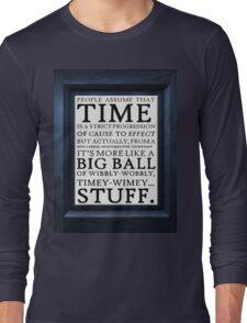 Wibbly-Wobbly, Timey-Wimey.. Stuff! Long Sleeve T-Shirt