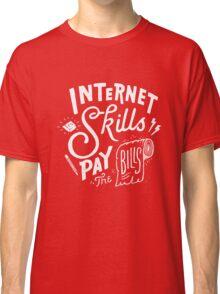 Pay the Bills Classic T-Shirt