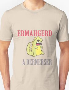 Ermahgerd Dernerser Girls T-Shirt