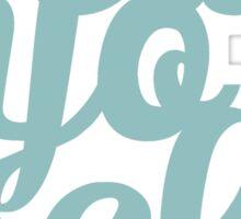 Treat Yo Self Blue Aqua Design Sticker