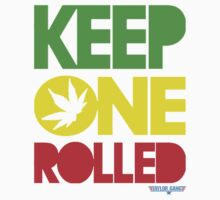 KEEP ONE ROLLED  by Patrick Rozynski