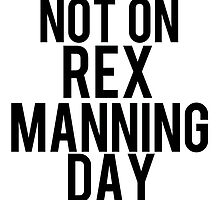 Not On Rex Manning Day by SailorMeg