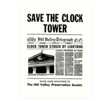 BTTF SAVE THE CLOCK TOWER Art Print