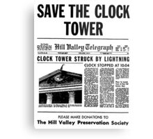 BTTF SAVE THE CLOCK TOWER Metal Print