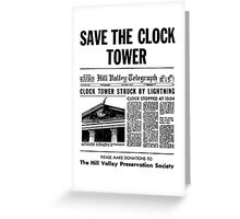 BTTF SAVE THE CLOCK TOWER Greeting Card