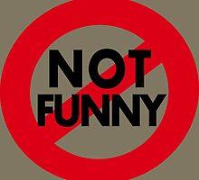 Funny Stuff.  Not Not Funny by PrintArtdotUS