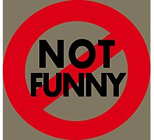 Funny Stuff.  Not Not Funny Photographic Print