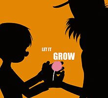 Let It Grow by Heather Honaker