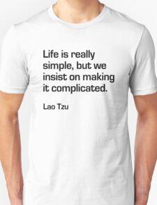Life is Simple - Lao Tzu T-Shirt