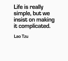 Life is Simple - Lao Tzu Unisex T-Shirt