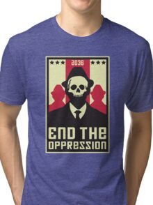 End The Oppression Tri-blend T-Shirt
