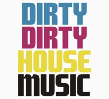Dirty dirty house music vol.2 Kids Clothes