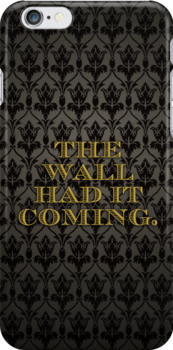 The Wall Had it Coming by Stephanie Jandris