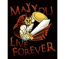 May You Live Forever Photographic Print