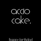 Accio Cake by writerfolk
