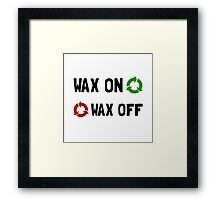 Wax On Off Framed Print