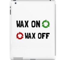 Wax On Off iPad Case/Skin