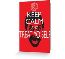 Keep Calm And Treat Yo Self Greeting Card