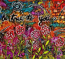 Be True to YOU by © Angela L Walker