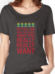 Tell me what you want... Women's Relaxed Fit T-Shirt