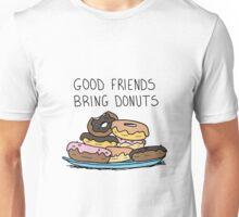 Good Friends Bring Donuts Unisex T-Shirt