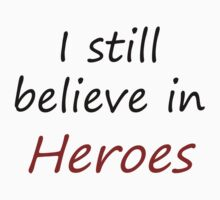 I still believe in heroes by Zephyrial