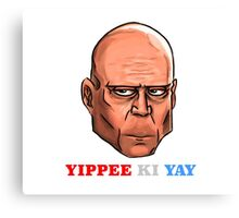 YIPPEE KI YAY- BRUCE WILLIS DIE HARD- (Specially Detailed) Canvas Print