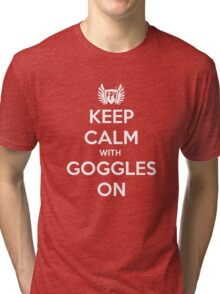 Keep Calm with Goggles on! Tri-blend T-Shirt