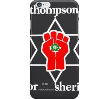 Thompson for sheriff 2 for dark iPhone Case/Skin